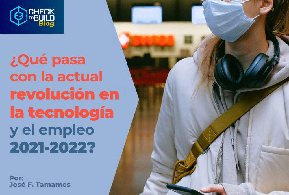 ¿Qué pasa con la actual revolución en la tecnología y el empleo 2021-2022?