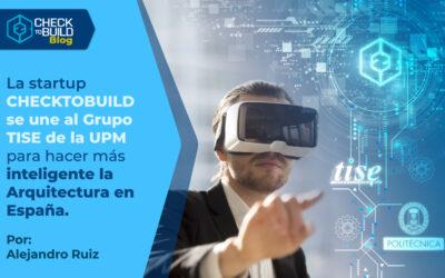 La startup CHECKTOBUILD se une al Grupo TISE de la UPM para hacer más inteligente la Arquitectura en España.
