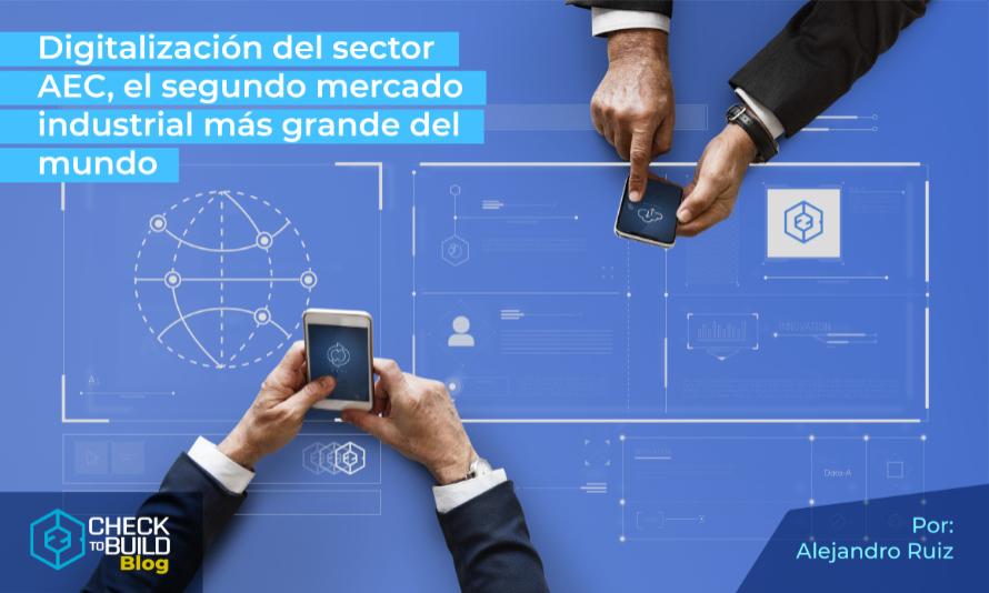 Sector AEC, el 2do. Mas importante pero con menos crecimiento en digitalización.